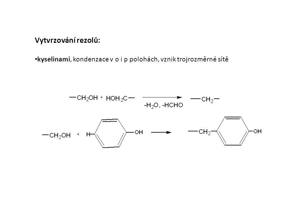 Vytvrzování rezolů: kyselinami, kondenzace v o i p polohách, vznik trojrozměrné sítě