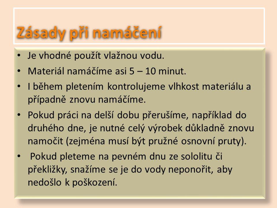 Namáčení materiálu Pedig je nutné před prací namočit ve vodě.