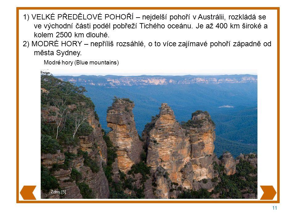 1) VELKÉ PŘEDĚLOVÉ POHOŘÍ – nejdelší pohoří v Austrálii, rozkládá se ve východní části podél pobřeží Tichého oceánu.
