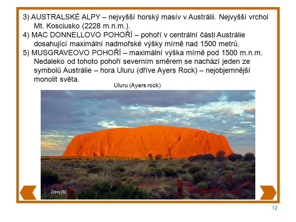 12 3) AUSTRALSKÉ ALPY – nejvyšší horský masív v Austrálii.
