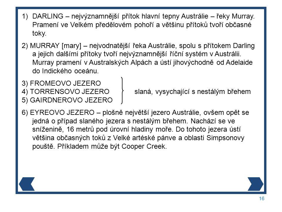 16 1)DARLING – nejvýznamnější přítok hlavní tepny Austrálie – řeky Murray.