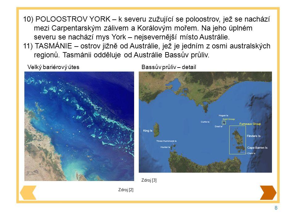 8 10) POLOOSTROV YORK – k severu zužující se poloostrov, jež se nachází mezi Carpentarským zálivem a Korálovým mořem.