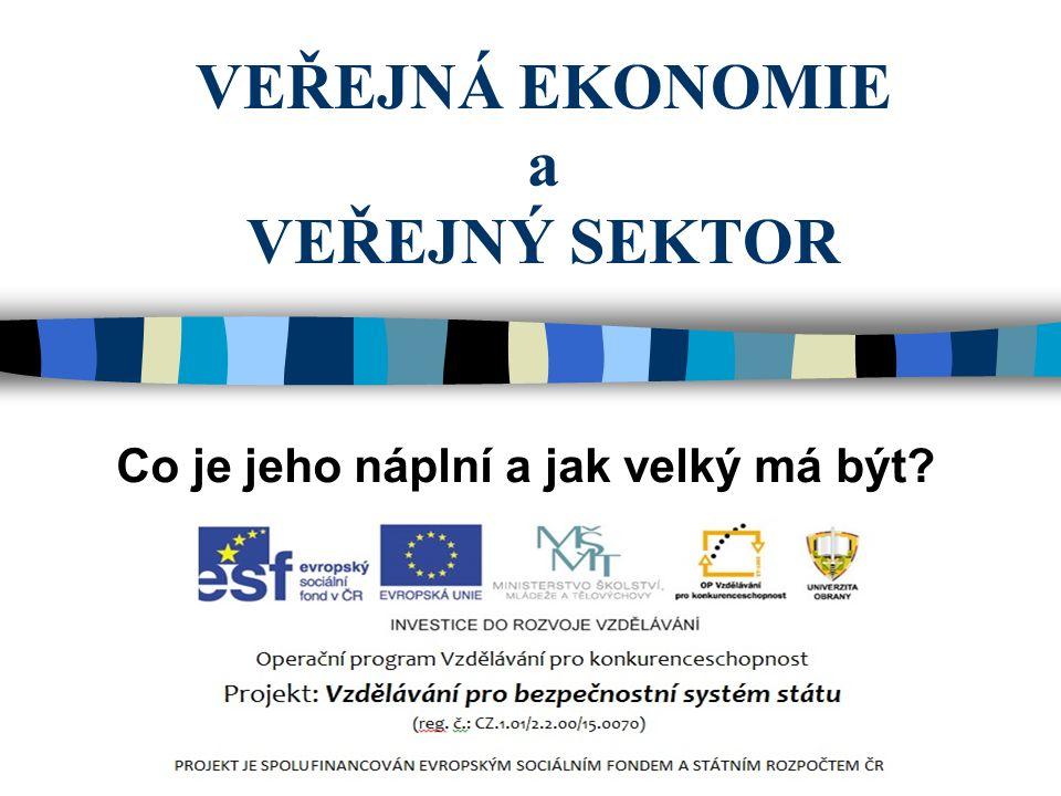 Závěr Veřejný sektor má poměrně zásadní vliv na fungování společnosti a národní ekonomiky.