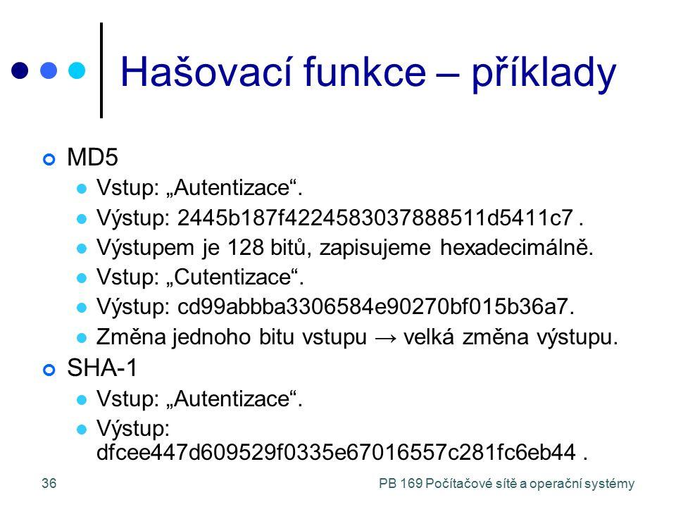 """PB 169 Počítačové sítě a operační systémy36 Hašovací funkce – příklady MD5 Vstup: """"Autentizace"""". Výstup: 2445b187f4224583037888511d5411c7. Výstupem je"""