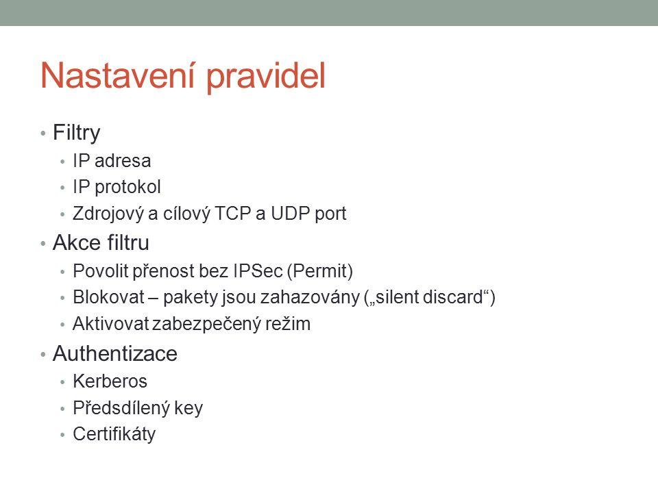 """Filtry IP adresa IP protokol Zdrojový a cílový TCP a UDP port Akce filtru Povolit přenost bez IPSec (Permit) Blokovat – pakety jsou zahazovány (""""silent discard ) Aktivovat zabezpečený režim Authentizace Kerberos Předsdílený key Certifikáty"""