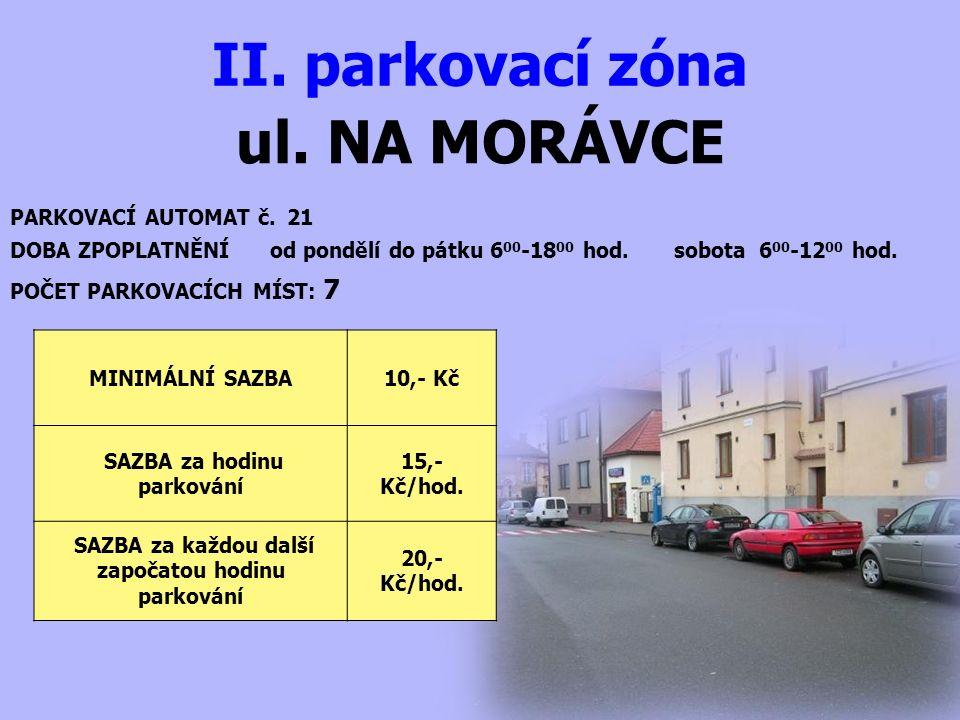ul. NA MORÁVCE II. parkovací zóna PARKOVACÍ AUTOMAT č.