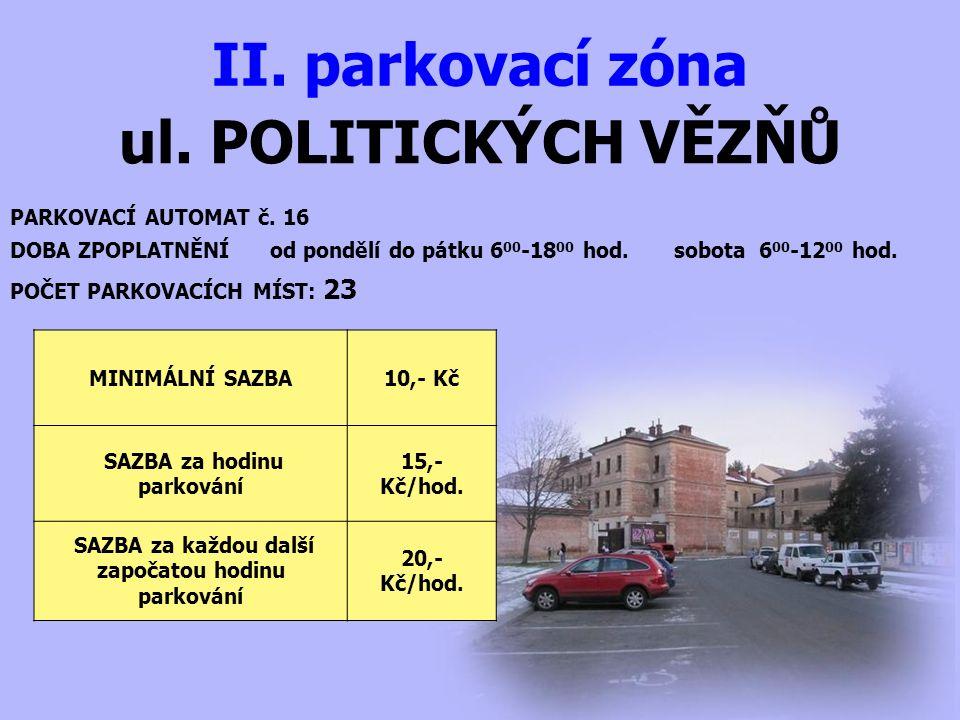 ul. POLITICKÝCH VĚZŇŮ II. parkovací zóna PARKOVACÍ AUTOMAT č.