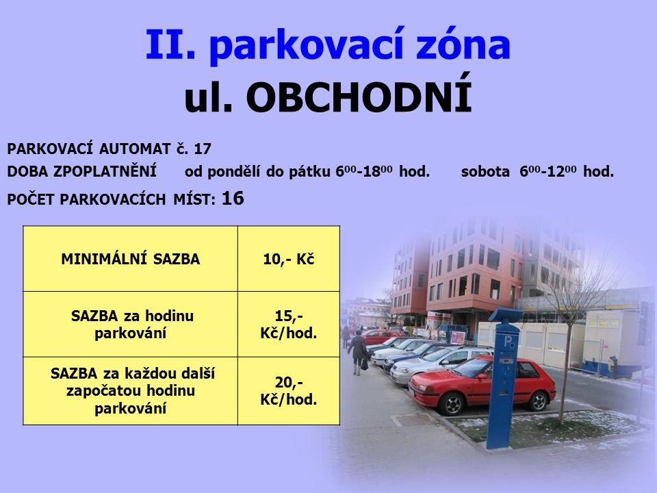 ul. OBCHODNÍ II. parkovací zóna PARKOVACÍ AUTOMAT č.