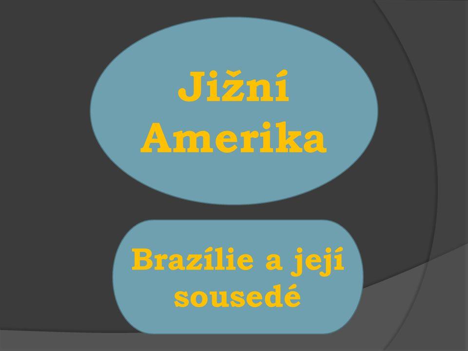 Jižní Amerika Brazílie a její sousedé