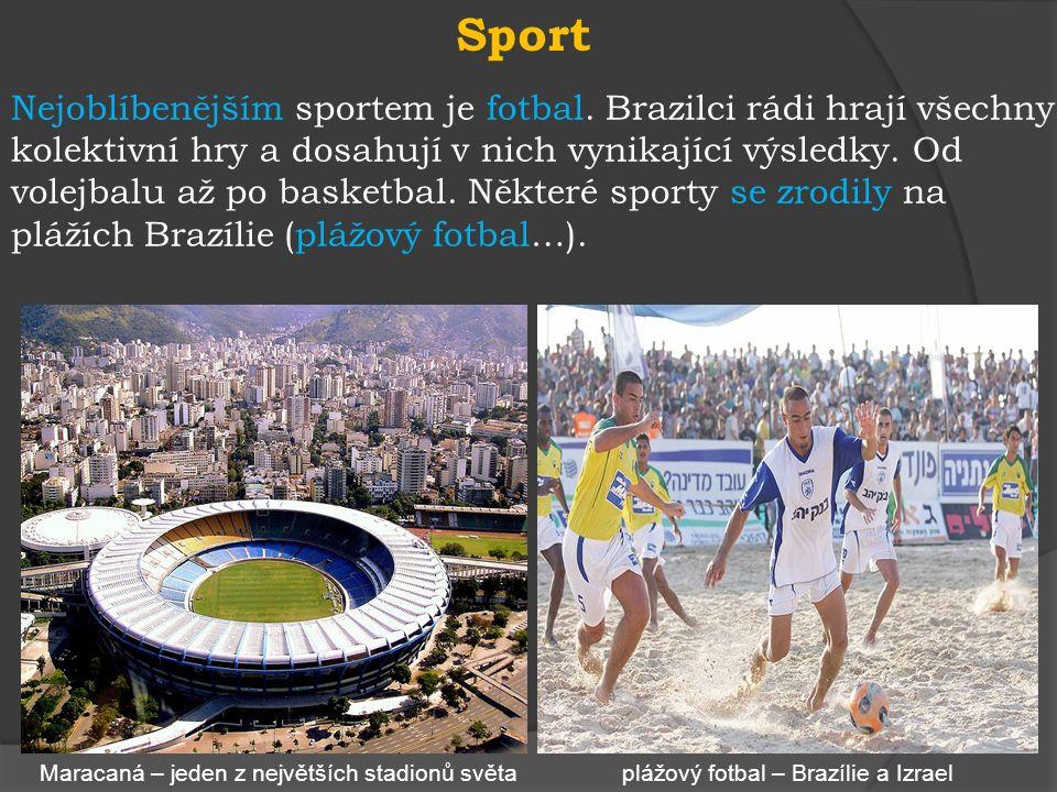 Sport Nejoblíbenějším sportem je fotbal.