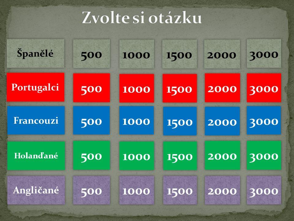 Španělé Portugalci Francouzi Holanďané Angličané 500 1000 2000 3000 500 1000 2000 3000 500 1000 2000 3000 500 1000 2000 3000 500 1000 2000 3000 1500
