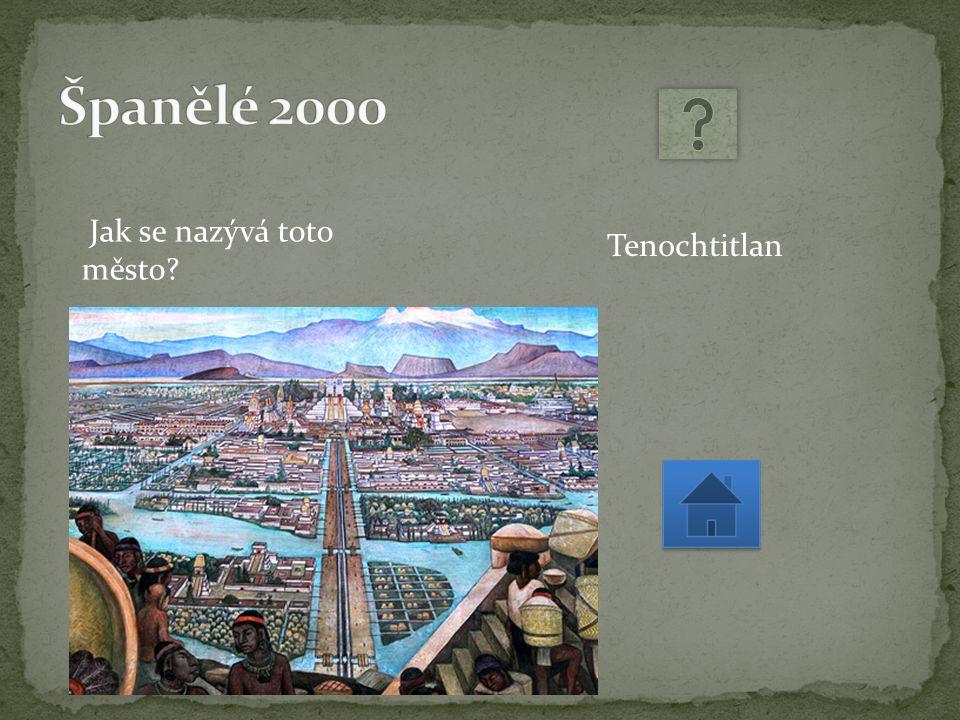 Jak se nazývá toto město Tenochtitlan
