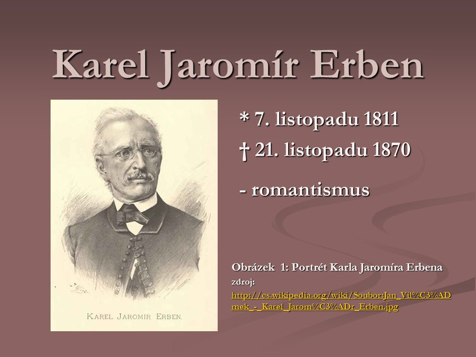 Karel Jaromír Erben * 7. listopadu 1811 † 21.
