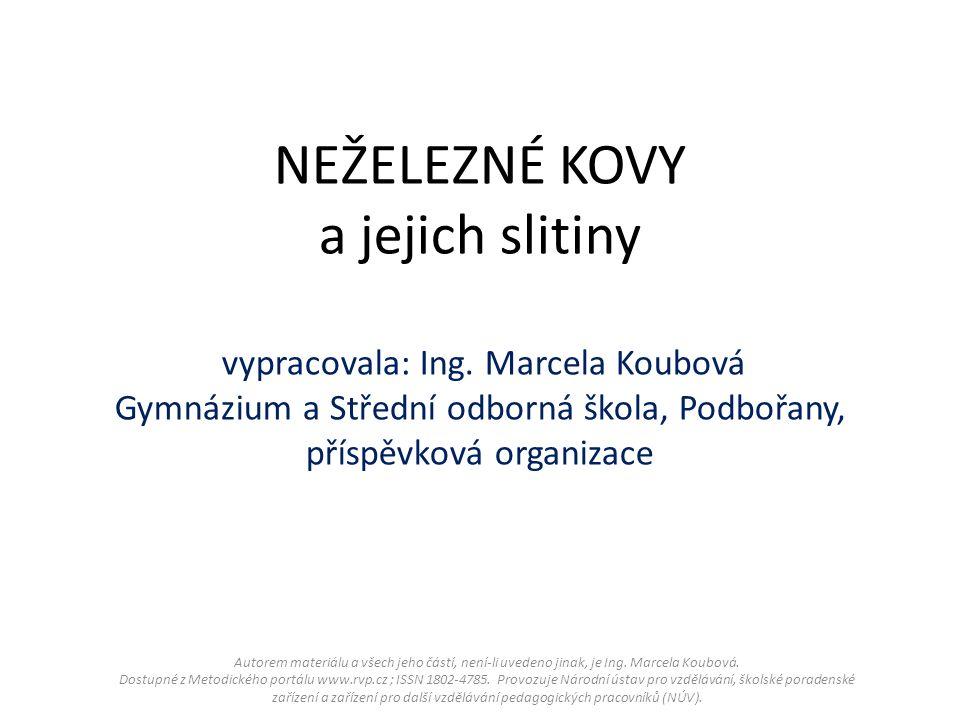 Autorem materiálu a všech jeho částí, není-li uvedeno jinak, je Ing. Marcela Koubová. Dostupné z Metodického portálu www.rvp.cz ; ISSN 1802-4785. Prov