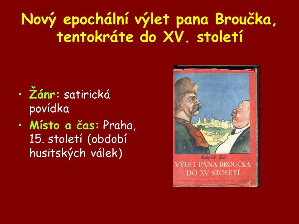 Žánr: satirická povídka Místo a čas: Praha, 15. století (období husitských válek)