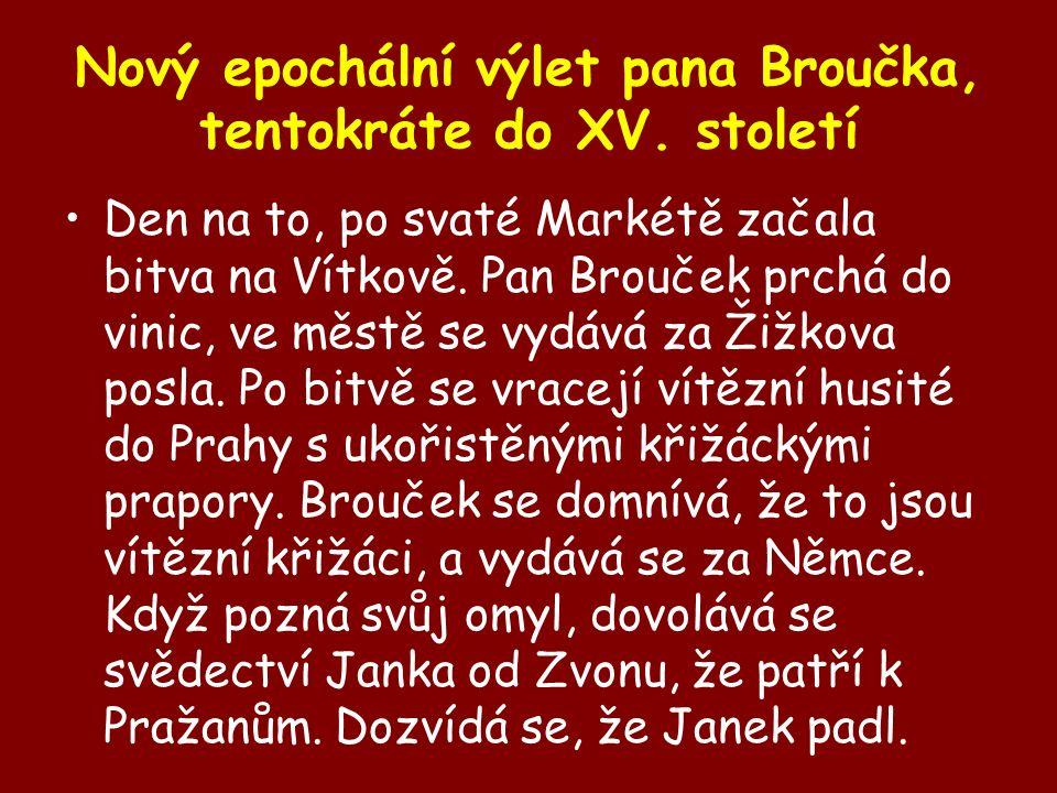 Nový epochální výlet pana Broučka, tentokráte do XV.