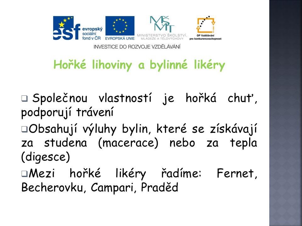Borovička  J edná se o nápoj slovenského původu – vyrábí se ve Spišské nové vsi  Vzniká smícháním kvalitního rafinovaného lihu s vodou a výluhem jal