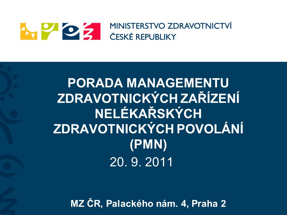 PORADA MANAGEMENTU ZDRAVOTNICKÝCH ZAŘÍZENÍ NELÉKAŘSKÝCH ZDRAVOTNICKÝCH POVOLÁNÍ (PMN) MZ ČR, Palackého nám.