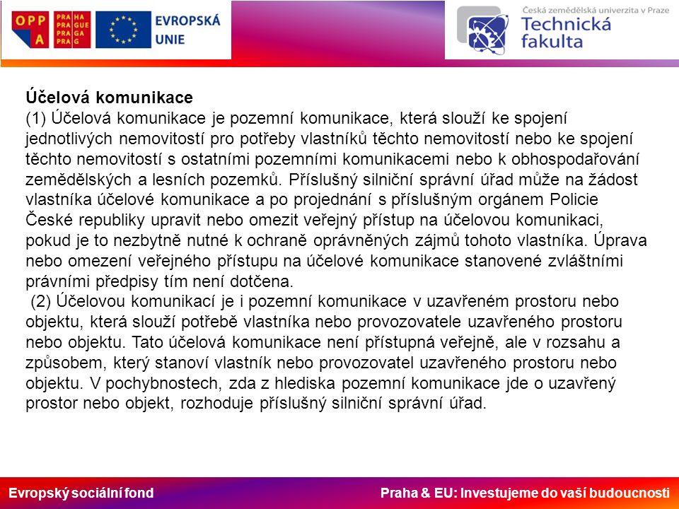 Evropský sociální fond Praha & EU: Investujeme do vaší budoucnosti Vlastníkem dálnic a silnic I.
