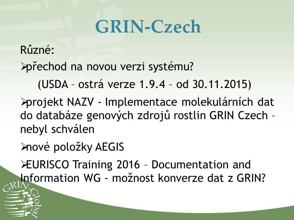 GRIN-Czech Různé:  přechod na novou verzi systému.