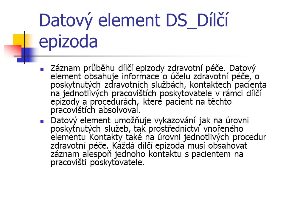 Datový element DS_Dílčí epizoda Záznam průběhu dílčí epizody zdravotní péče.