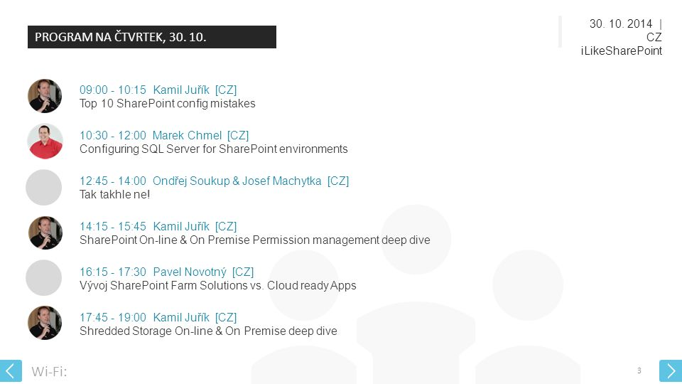 30. 10. 2014 | CZ iLikeSharePoint Wi-Fi: 3 PROGRAM NA ČTVRTEK, 30.