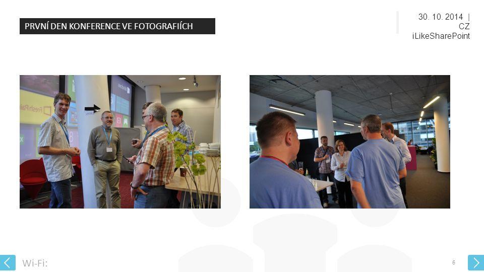 30. 10. 2014 | CZ iLikeSharePoint Wi-Fi: 6 PRVNÍ DEN KONFERENCE VE FOTOGRAFIÍCH