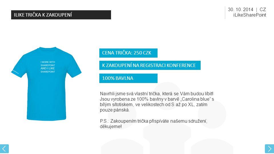 30. 10. 2014 | CZ iLikeSharePoint Navrhli jsme svá vlastní trička, která se Vám budou líbit.