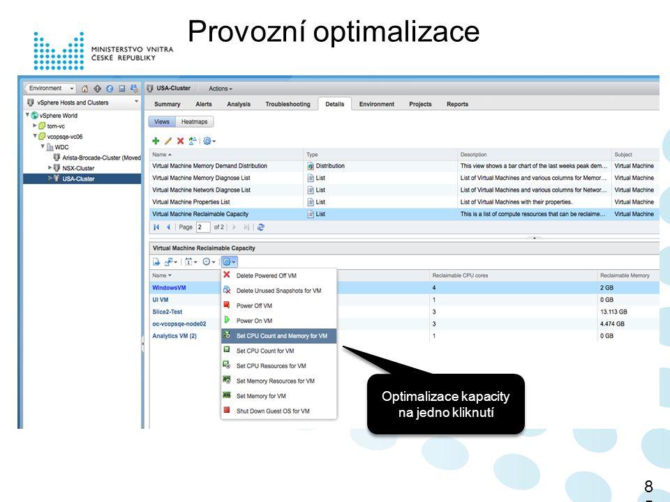 Provozní optimalizace 85 Optimalizace kapacity na jedno kliknutí