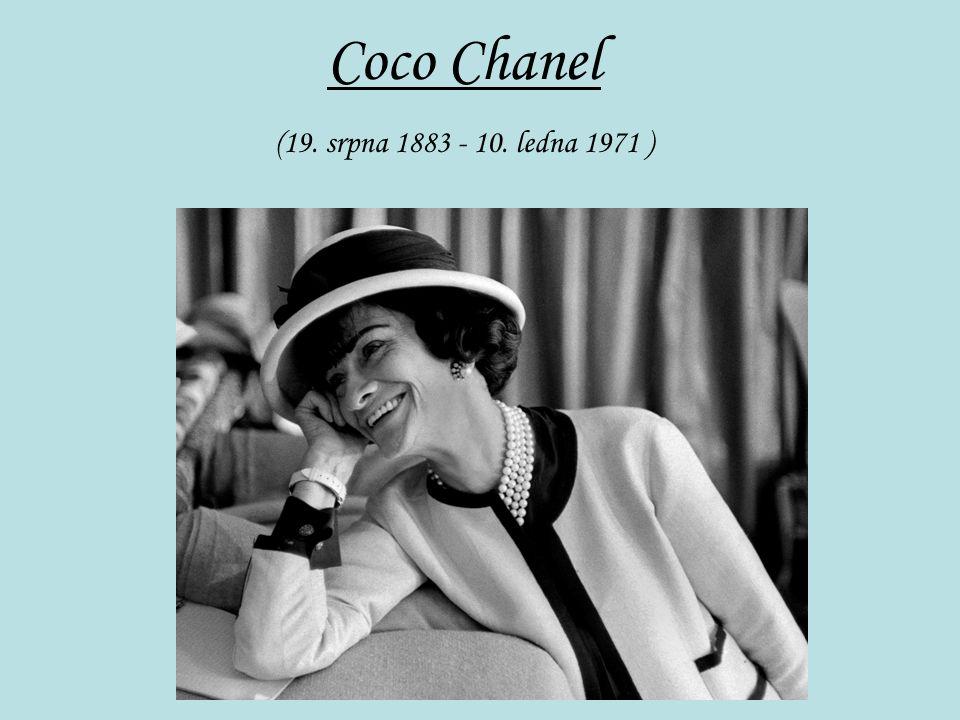 Vlastní jméno: Gabrielle Chanel Francouzská módní návrhářka Klíčová osobnost v oblasti utváření šatníku tehdejší moderní ženy Její životní cíl byl, aby se žena v oblečení cítila pohodlně a elegantně zároveň.