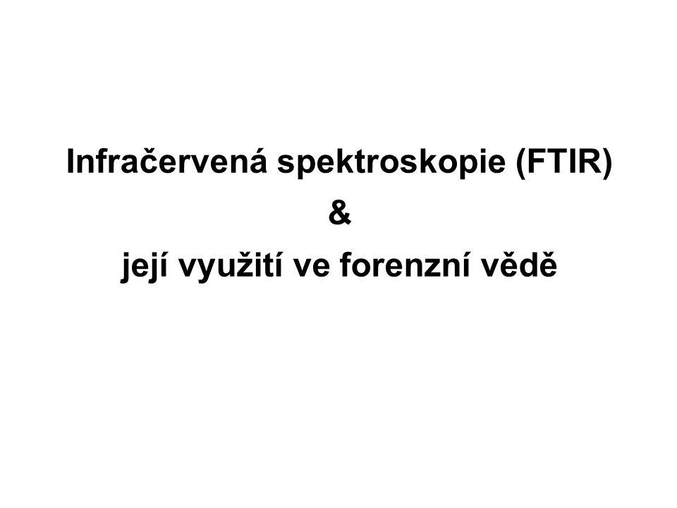 Infračervená spektroskopie (FTIR) & její využití ve forenzní vědě