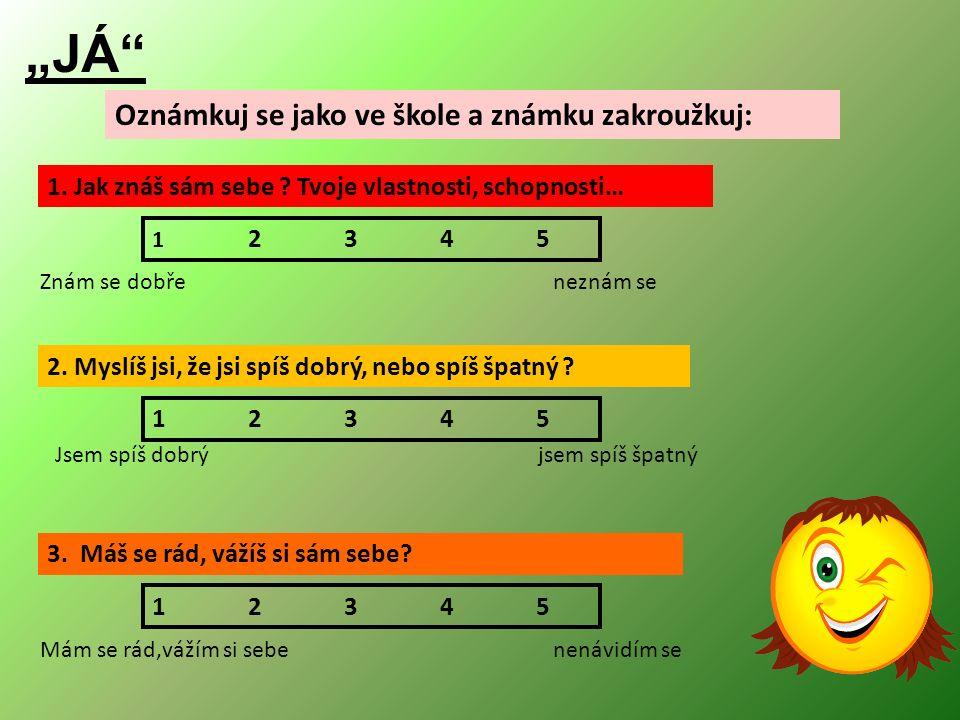 """""""JÁ Oznámkuj se jako ve škole a známku zakroužkuj: 1."""