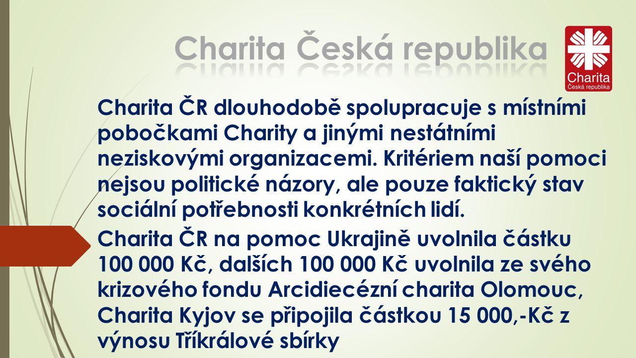 Charita ČR dlouhodobě spolupracuje s místními pobočkami Charity a jinými nestátními neziskovými organizacemi.