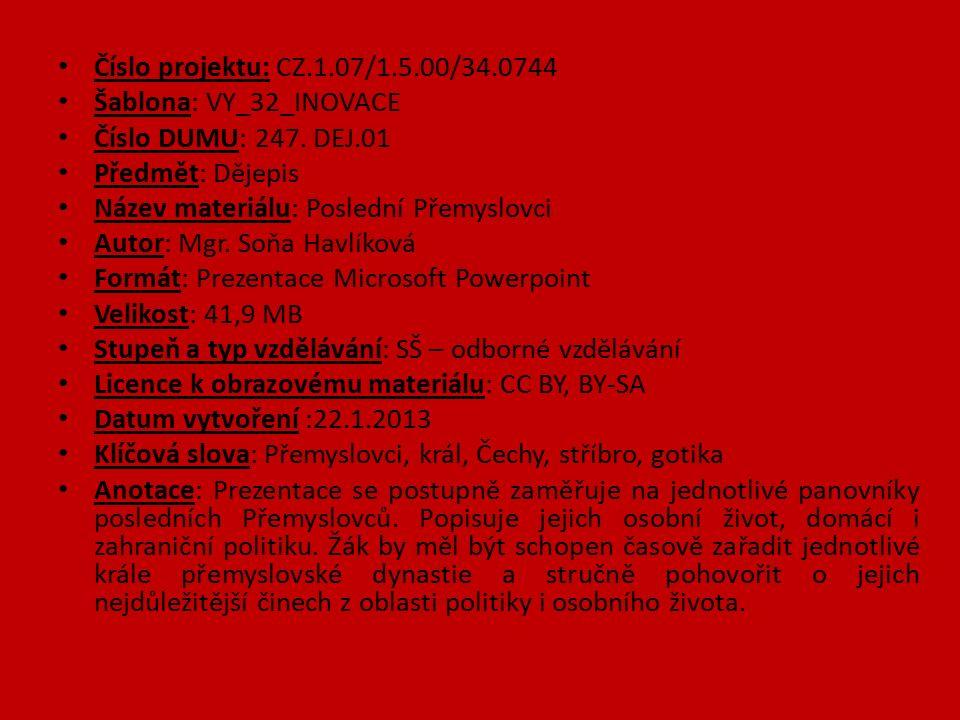 Číslo projektu: CZ.1.07/1.5.00/34.0744 Šablona: VY_32_INOVACE Číslo DUMU: 247.