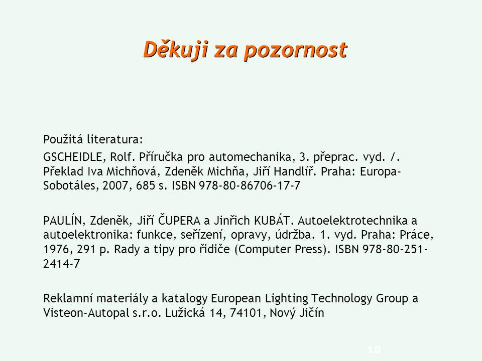 Děkuji za pozornost Použitá literatura: GSCHEIDLE, Rolf.