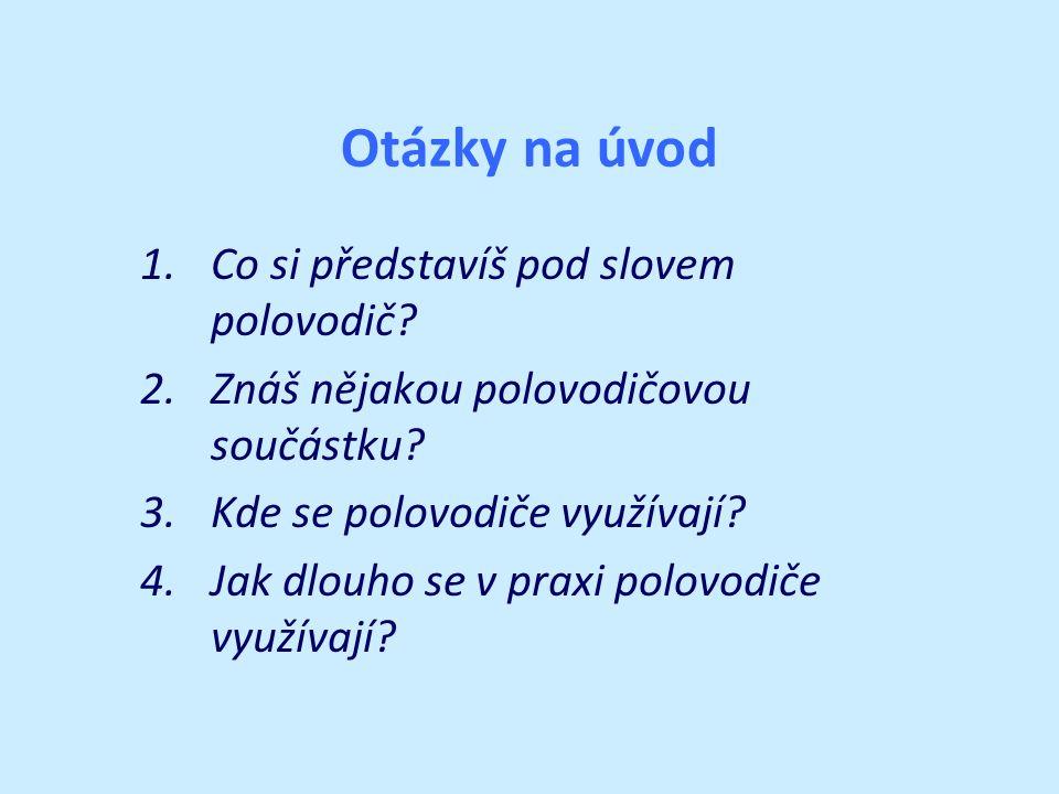 Otázky na úvod 1.Co si představíš pod slovem polovodič.