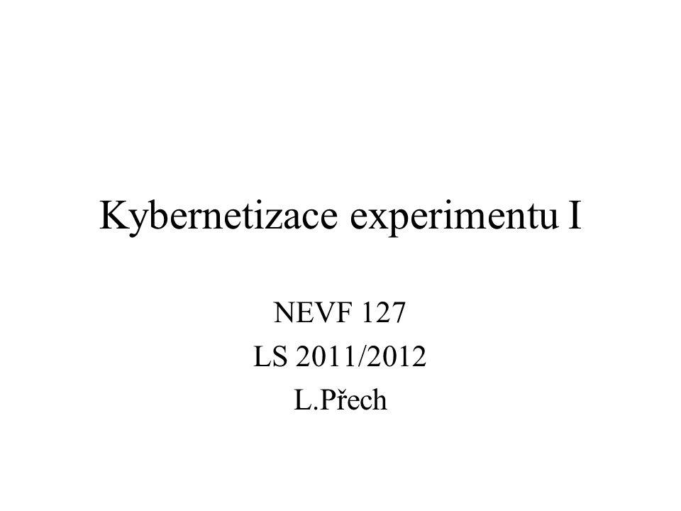 Kybernetizace experimentu I NEVF 127 LS 2011/2012 L.Přech