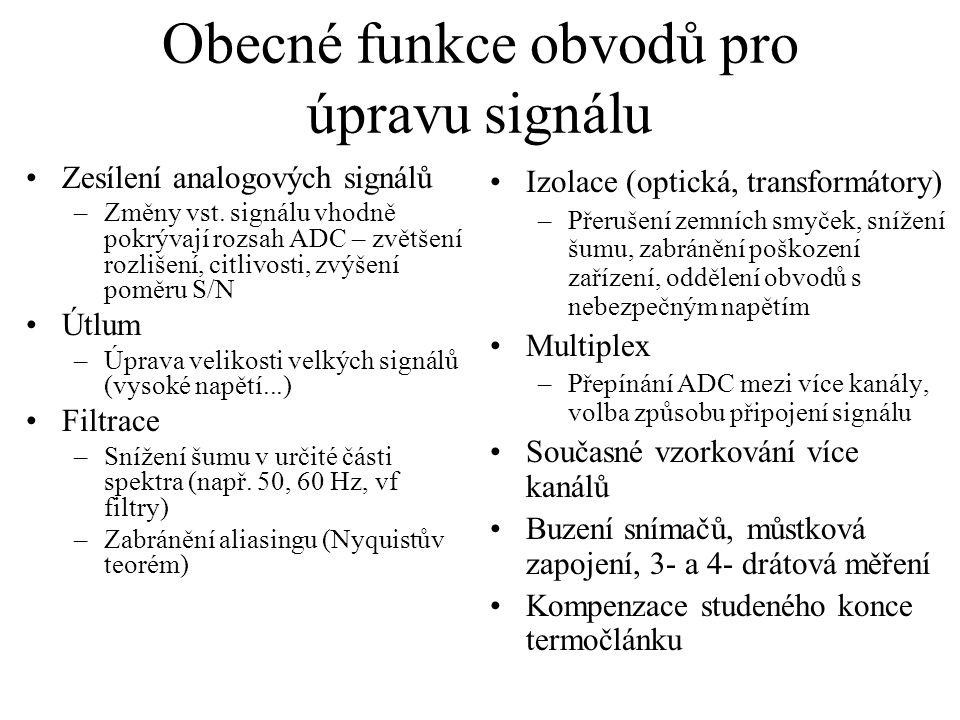 Obecné funkce obvodů pro úpravu signálu Zesílení analogových signálů –Změny vst.