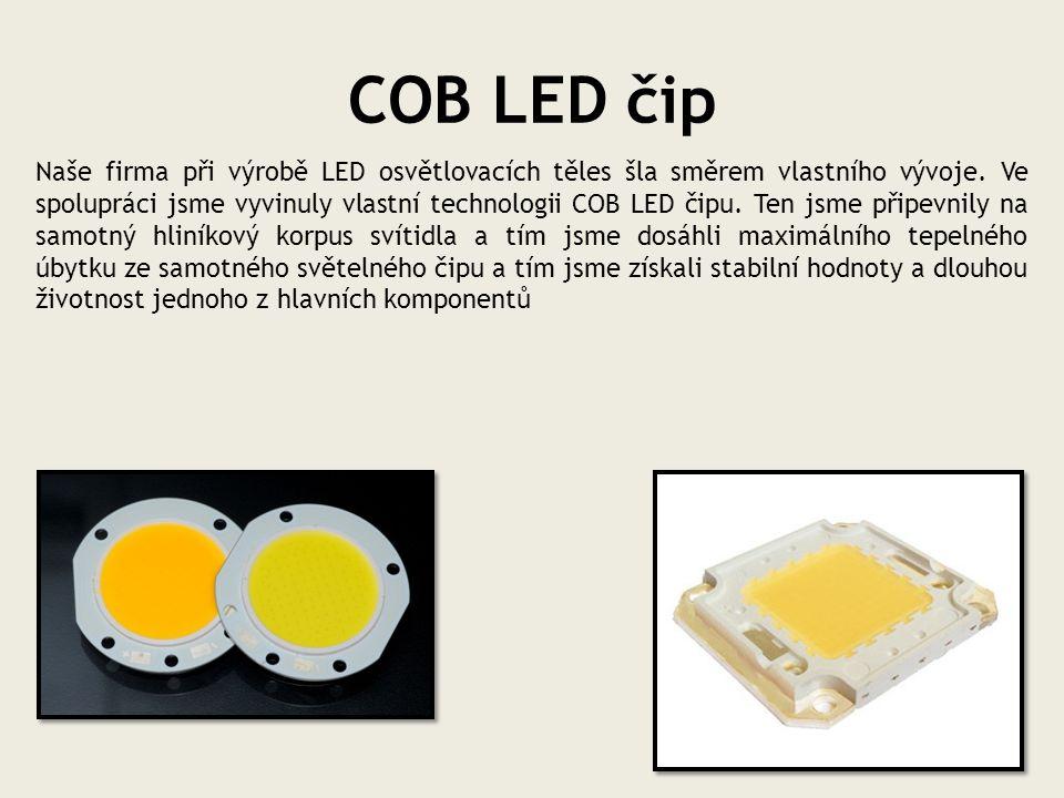 COB LED čip Naše firma při výrobě LED osvětlovacích těles šla směrem vlastního vývoje. Ve spolupráci jsme vyvinuly vlastní technologii COB LED čipu. T