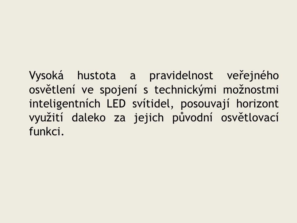 Vysoká hustota a pravidelnost veřejného osvětlení ve spojení s technickými možnostmi inteligentních LED svítidel, posouvají horizont využití daleko za jejich původní osvětlovací funkci.