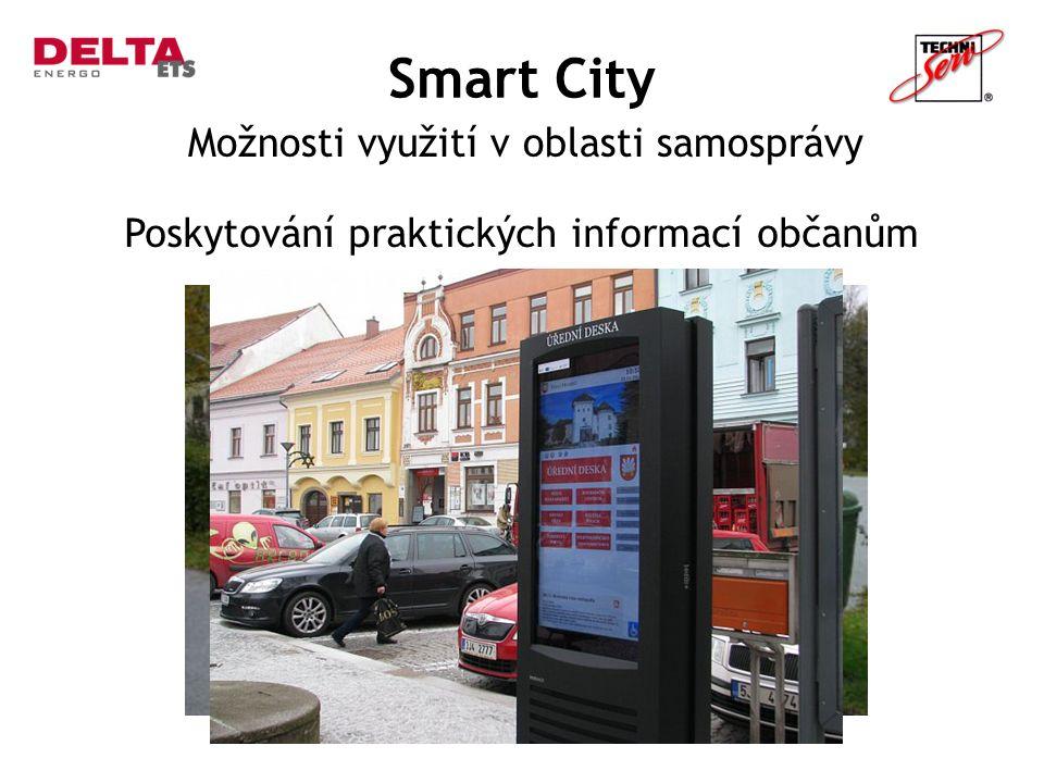 Smart City Možnosti využití v oblasti samosprávy Poskytování praktických informací občanům