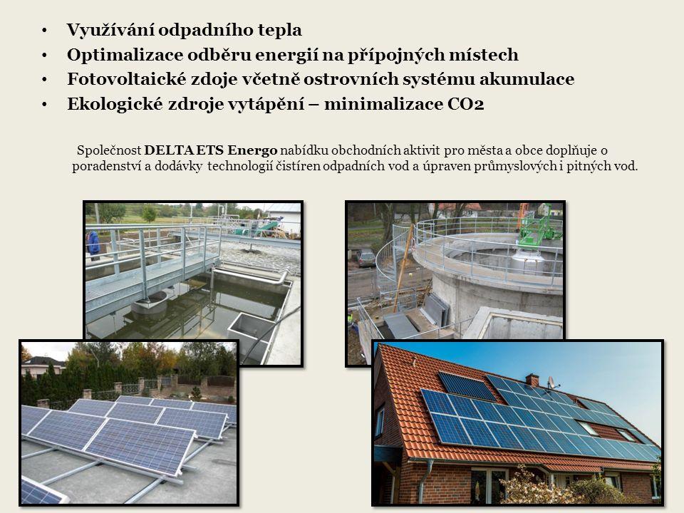Využívání odpadního tepla Optimalizace odběru energií na přípojných místech Fotovoltaické zdoje včetně ostrovních systému akumulace Ekologické zdroje vytápění – minimalizace CO2 Společnost DELTA ETS Energo nabídku obchodních aktivit pro města a obce doplňuje o poradenství a dodávky technologií čistíren odpadních vod a úpraven průmyslových i pitných vod.