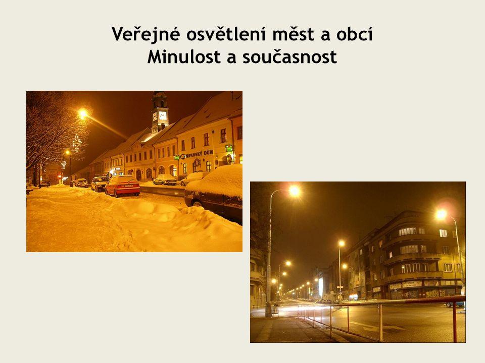 Veřejné osvětlení měst a obcí Minulost a současnost