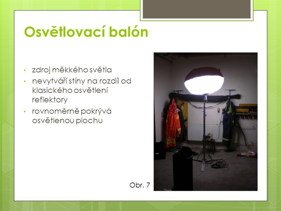 Osvětlovací balón zdroj měkkého světla nevytváří stíny na rozdíl od klasického osvětlení reflektory rovnoměrně pokrývá osvětlenou plochu Obr. 7