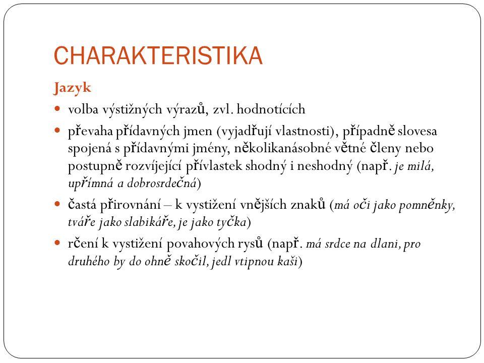 CHARAKTERISTIKA Jazyk volba výstižných výraz ů, zvl.