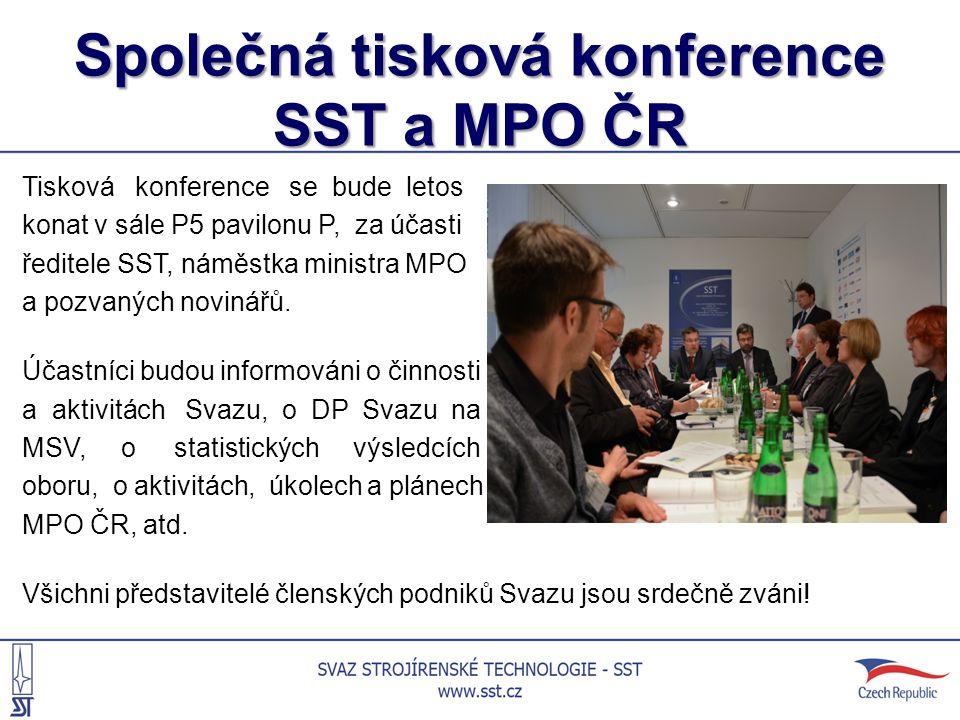 Společná tisková konference SST a MPO ČR Tisková konference se bude letos konat v sále P5 pavilonu P, za účasti ředitele SST, náměstka ministra MPO a pozvaných novinářů.