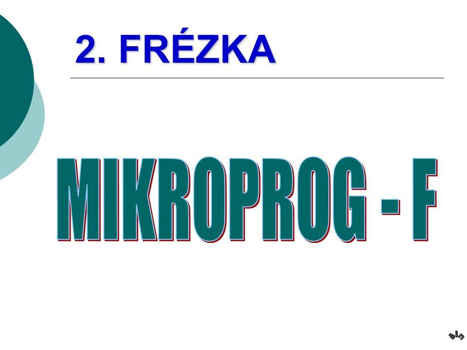 MIKROPROG – F /frézování/ FCM 16 CNC