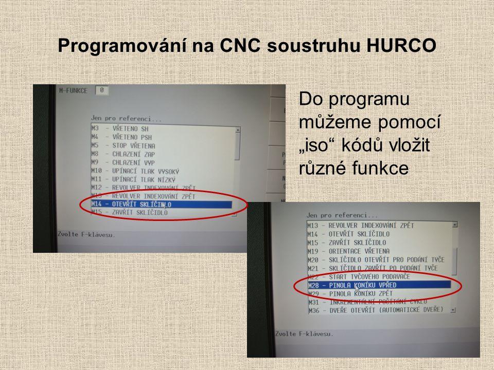 """Programování na CNC soustruhu HURCO Do programu můžeme pomocí """"iso kódů vložit různé funkce"""