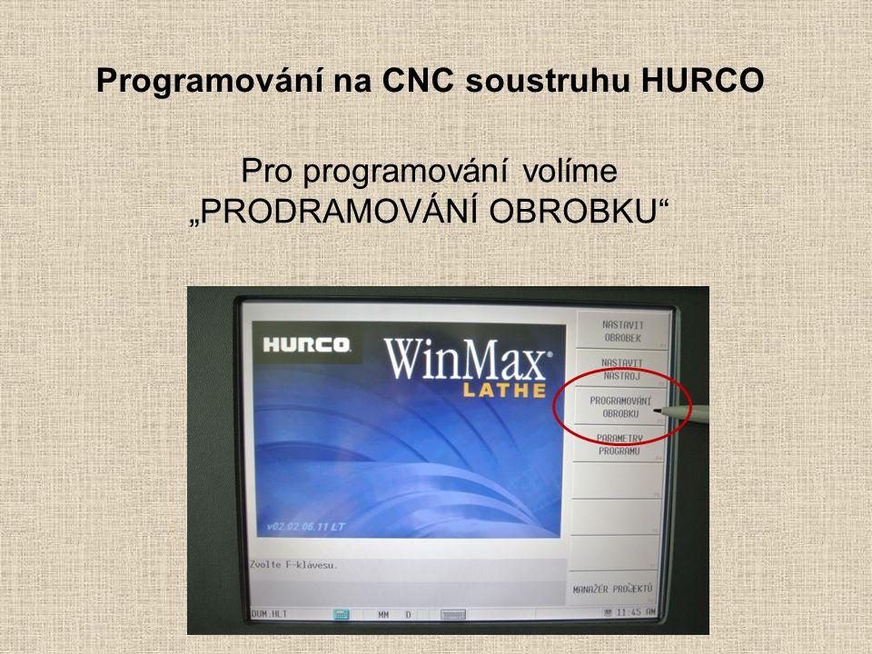 """Programování na CNC soustruhu HURCO Pro programování volíme """"PRODRAMOVÁNÍ OBROBKU"""""""