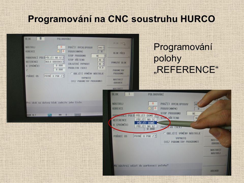 """Programování na CNC soustruhu HURCO Programování polohy """"REFERENCE"""